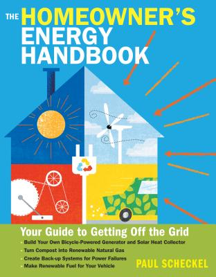 The Backyard Homestead Guide to Energy Self-Sufficiency By Scheckel, Paul